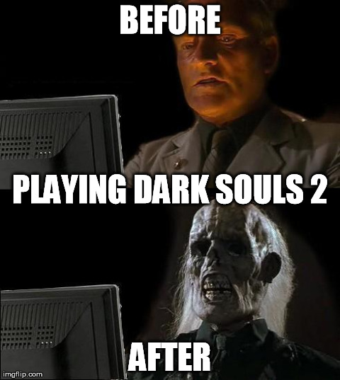 Love Each Other When Two Souls: MEMES DARK SOULS 2 Image Memes At Relatably.com