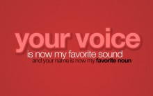 Your voice is now my favorite sound and your name is now my favorite noun.jpg