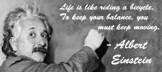 ALBERT EINSTEIN QUOTE ABOUT LIFE IS LIKE A BICYCLE Image