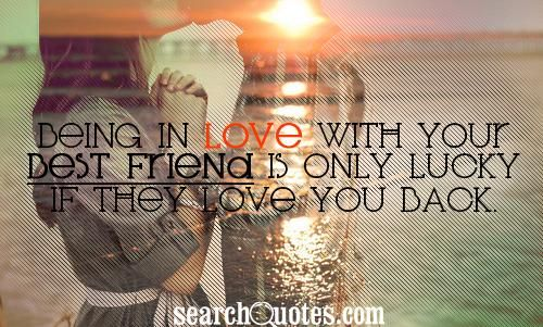 CUTE QUOTES ABOUT FALLING IN LOVE WITH YOUR BEST FRIEND