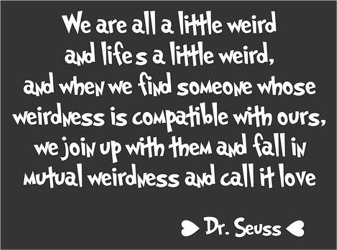 Quotes About Love Dr Seuss : DR SEUSS QUOTE ABOUT CRAZY LOVE image quotes at relatably.com