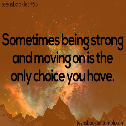 Quotes About Being A Strong Woman And Moving On: QUOTES ABOUT BEING STRONG AND MOVING ON AFTER A BREAK UP