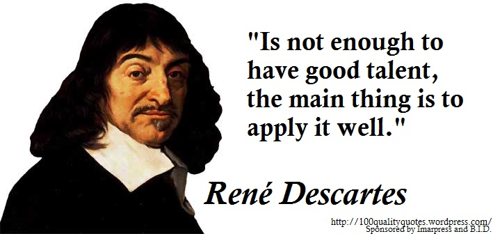 a paper on the life and works of rene descartes I think, therefore i am it's the most famous phrase, and logical argument, emanating from the fertile mind of rené descartes when we think of descartes, we think of descartes the philosopher, and with good reason his work meditations on first philosophy is an early masterpiece of metaphysics descartes plunges himself.