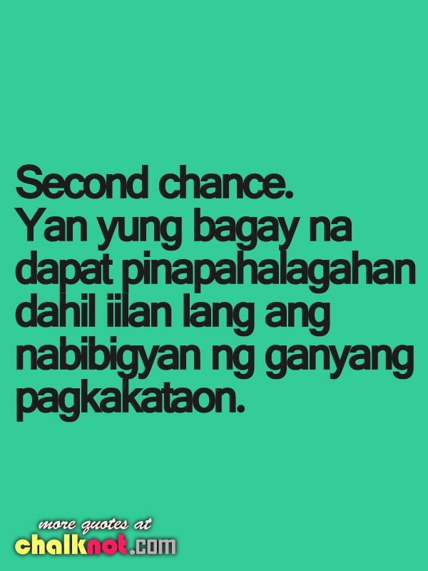 SECOND CHANCE QUOTES TAGALOG TUMBLR image quotes at ...
